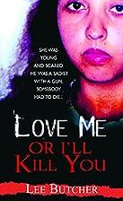 Love Me or I'll Kill You (Pinnacle True…