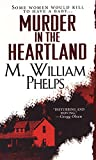 Phelps, M. William: Murder in the Heartland