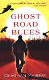 Maberry, Jonathan: Ghost Road Blues