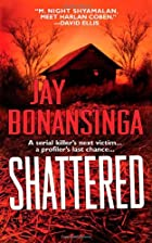 Shattered by Jay Bonansinga