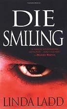 Die Smiling by Linda Ladd