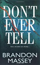 Don't Ever Tell by Brandon Massey