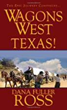 Wagons West: Texas! by Dana Fuller Ross