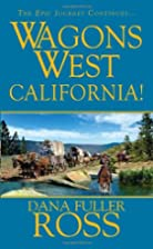 Wagons West: California by Dana Fuller Ross