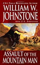Assault of the Mountain Man by William W.…
