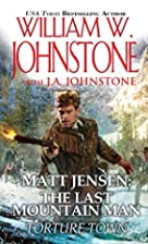 Matt Jensen: The Last Mountain Man: Torture…