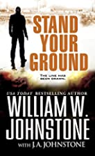 Stand Your Ground by William W. Johnstone