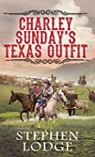 Charley Sunday's Texas Outfit by…