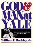 William F. Buckley: God and Man at Yale: The Superstitions of ''Academic Freedom'' (Library Edition)