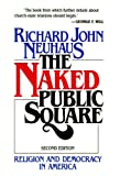 Neuhaus, Richard John: The Naked Public Square