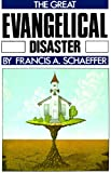 Schaeffer, Francis A.: Great Evangelical Disaster (Cssts ed)