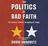 Horowitz, David: The Politics of Bad Faith: Library Edition