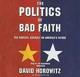 Horowitz, David: The Politics of Bad Faith: Library Edition