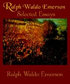 Ralph Waldo Emerson Selected Essays by Ralph…