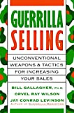 Bill Gallagher: Guerrilla Selling: Unconventional Weapons and Tactics for Increasing Your Sales (Library Edition)