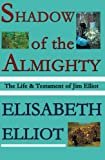 Elisabeth Elliot: Shadow of the Almighty: The Life and Testament of Jim Elliot (Library Edition)