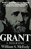 McFeely, William S.: Grant: A Biography, Part One (Unabridged)