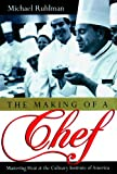 Ruhlman, Michael: Making of a Chef
