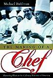 Ruhlman, Michael: Making of a Chef
