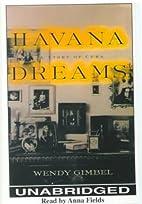 Havana Dreams: A Story of a Cuba by Wendy…