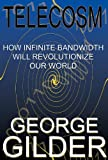 Gilder, George: Telecosm