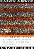 Takaki, Ronald T.: Double Victory: A Multicultural History of America in World War II