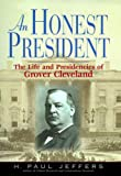 Jeffers, H. Paul: An Honest President: The Life and Presidencies of Grover Cleveland