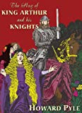 Pyle, Howard: The Story of King Arthur and His Knights: Library Edition