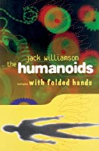 The Humanoids and With Folded Hands: Library…