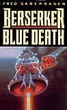 Saberhagen, Fred: Blue Death (Berserker Series)