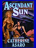 Asaro, Catherine: Ascendant Sun (Saga of the Skolian Empire)