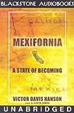 Hanson, Victor Davis: Mexifornia