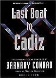 Conrad, Barnaby: Last Boat to Cadiz