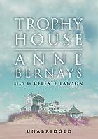 Trophy House by Anne Bernays