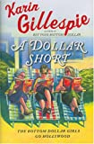 Karin Gillespie: A Dollar Short: The Bottom Dollar Girls Go Hollywood (Bottom Dollar Girls, Vol. 2)
