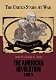 George H. Smith: The American Revolution: Part 2 (The United States at War Series)(Library Edition)