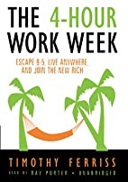 The 4-Hour Work Week: Escape 9-5, Live…