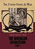 George H. Smith: The American Revolution: Part 1 (The United States at War Series)(Library Edition)