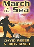 Weber, David: March to the Sea: Library Edition (March Upcountry)