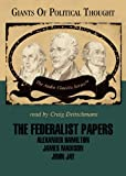 Alexander Hamilton: The Federalist Papers (The Giants of Political Thought Series: Audio Classics series)(Library Edition)