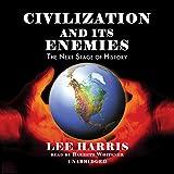 Harris, Lee: Civilization And Its Enemies