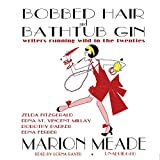 Meade, Marion: Bobbed Hair And Bathtub Gin