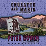 Bowen, Peter: Cruzatte And Maria: Library Edition