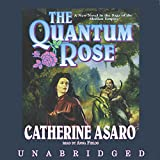 Asaro, Catherine: The Quantum Rose: Library Edition (Saga of the Skolian Empire)