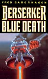 Saberhagen, Fred: Berserker Blue Death: Library Edition (Berserker Series)