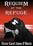 O'Marie, Carol Anne: Requiem at the Refuge (Sister Mary Helen Mysteries)