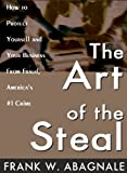 Frank W. Abagnale: Art of the Steal