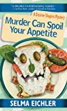 Eichler, Selma: Murder Can Spoil Your Appetite: Library Edition (Desiree Shapiro Mysteries)