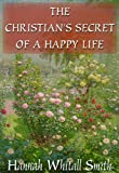 Smith, Hannah Whitall: The Christian's Secret of a Happy Life (Christian Audio Classics Series)