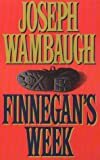 Wambaugh, Joseph: Finnegan&#39;s Week